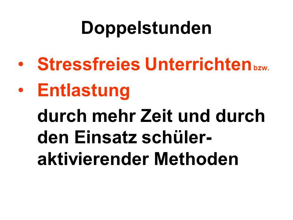 Doppelstunden Stressfreies Unterrichten bzw. Entlastung.