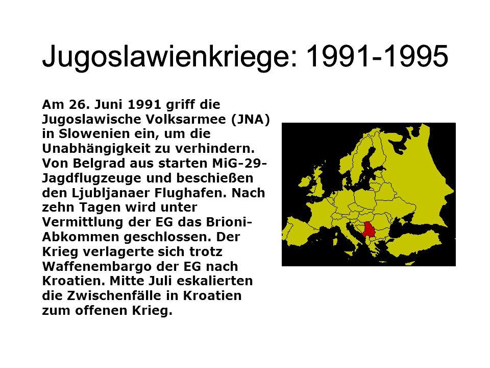 Jugoslawienkriege: 1991-1995 Jugoslawienkriege: 1991-1995
