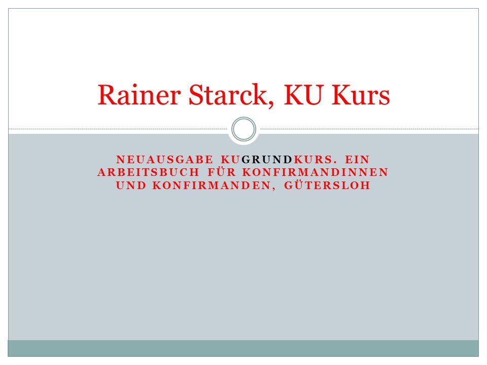 Rainer Starck, KU KursNeuausgabe KUGrundKurs.