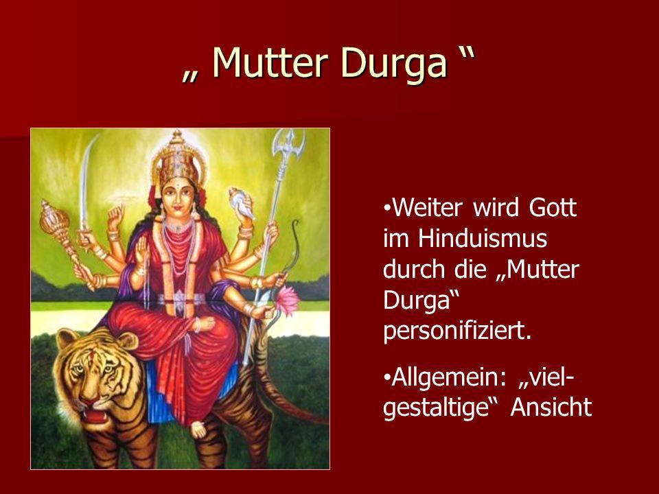 """"""" Mutter Durga Weiter wird Gott im Hinduismus durch die """"Mutter Durga personifiziert."""