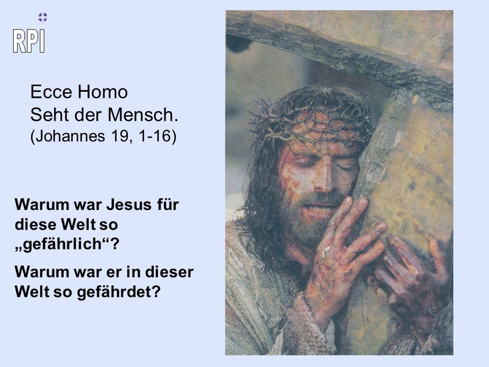 Ecce Homo Seht der Mensch. (Johannes 19, 1-16)