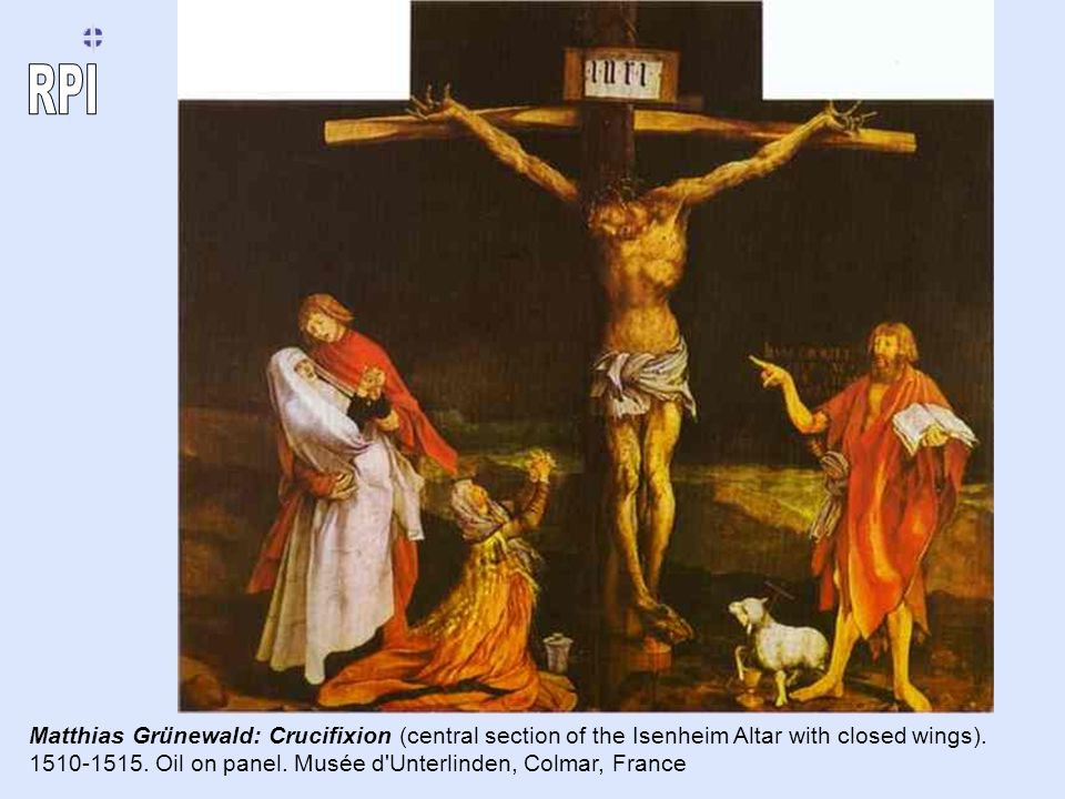 Matthias Grünewald: Crucifixion (central section of the Isenheim Altar with closed wings).