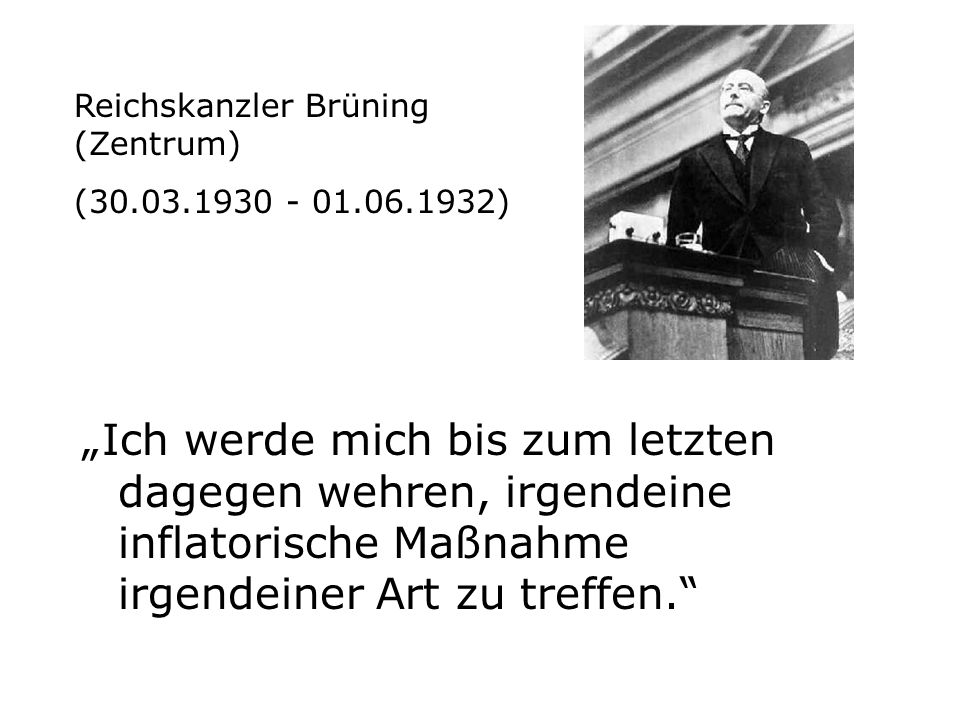 Reichskanzler Brüning (Zentrum)