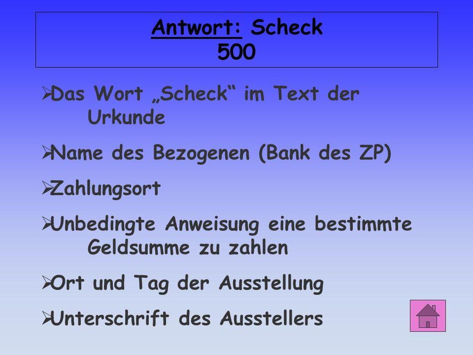 """Antwort: Scheck 500 Das Wort """"Scheck im Text der Urkunde"""