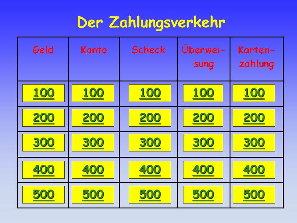 Der Zahlungsverkehr 100. 100. 100. 100. 100. 200. 200. 200. 200. 200. 300. 300. 300. 300.