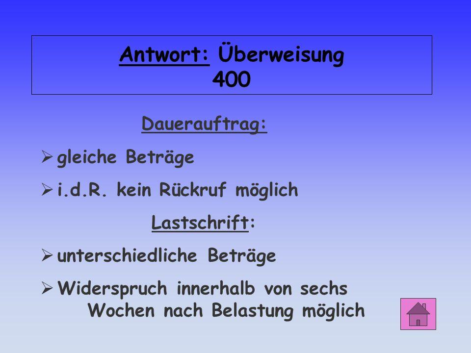Antwort: Überweisung 400 Dauerauftrag: gleiche Beträge