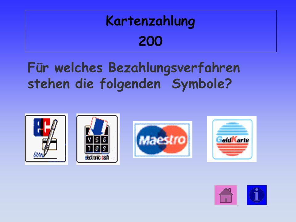 Kartenzahlung 200 Für welches Bezahlungsverfahren stehen die folgenden Symbole