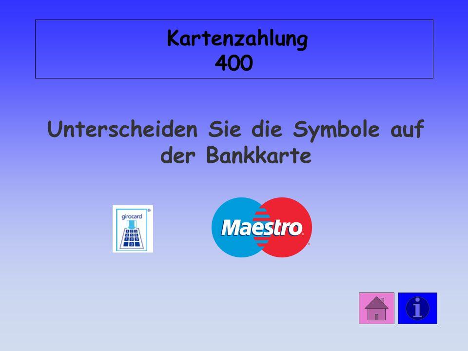 Unterscheiden Sie die Symbole auf der Bankkarte