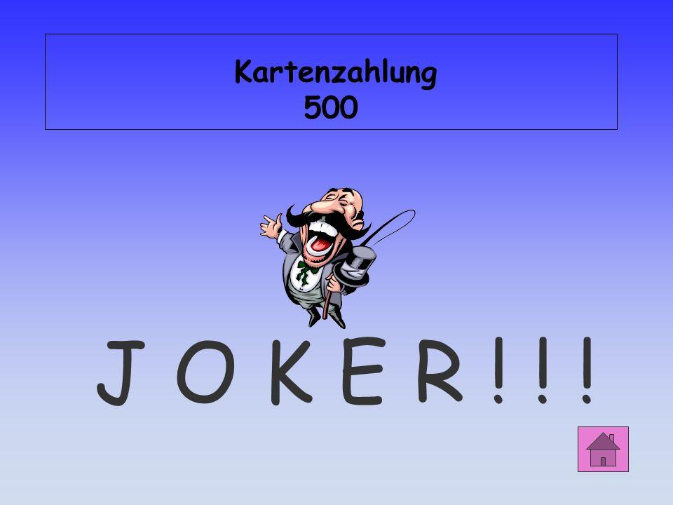 Kartenzahlung 500 J O K E R ! ! !