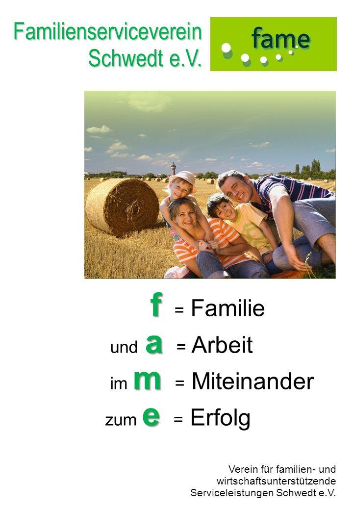 f = Familie Familienserviceverein Schwedt e.V. und a = Arbeit