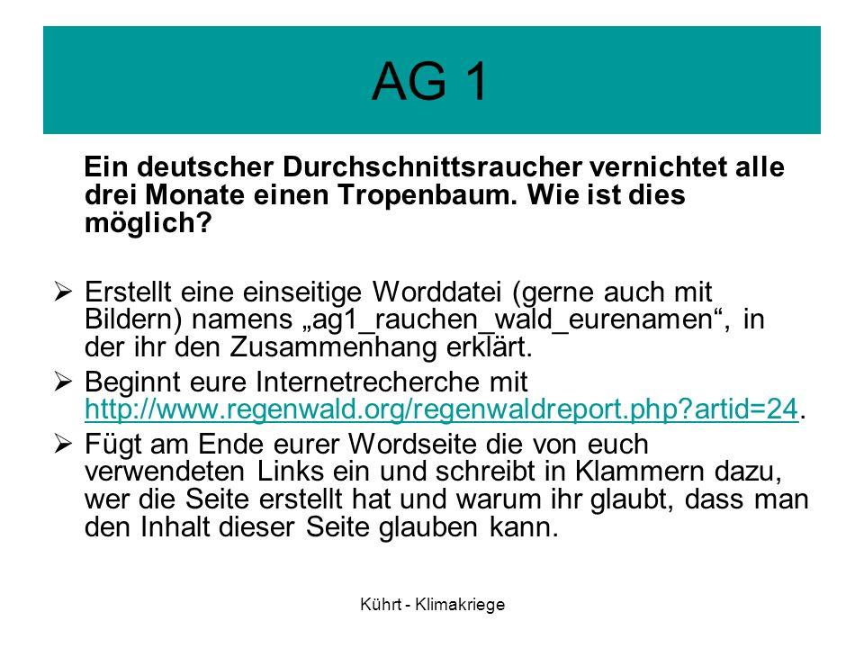 AG 1 Ein deutscher Durchschnittsraucher vernichtet alle drei Monate einen Tropenbaum. Wie ist dies möglich