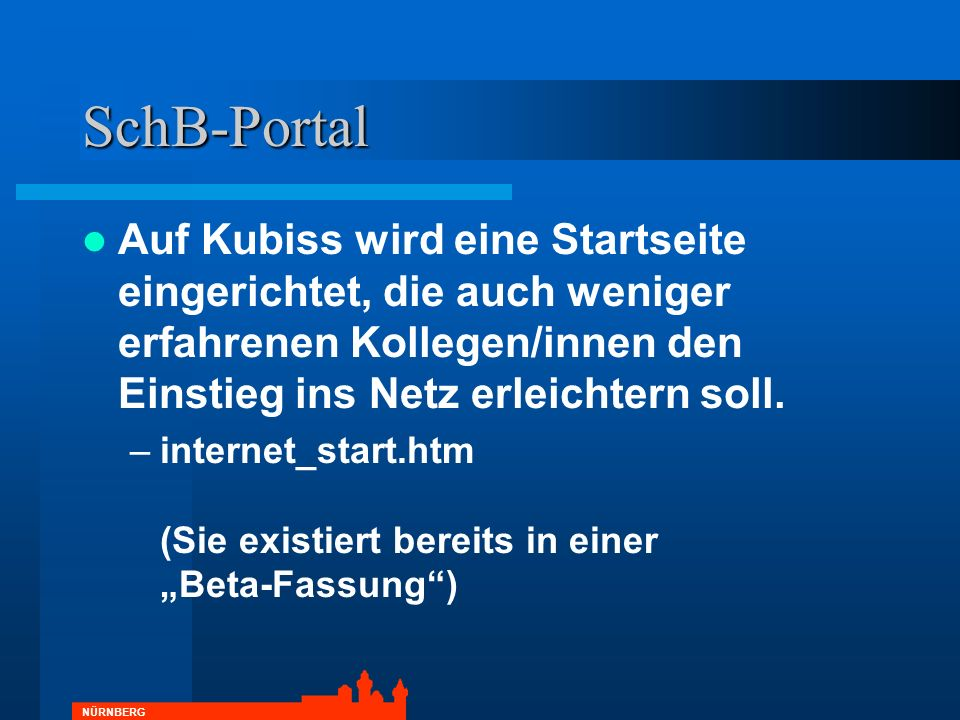 SchB-Portal Auf Kubiss wird eine Startseite eingerichtet, die auch weniger erfahrenen Kollegen/innen den Einstieg ins Netz erleichtern soll.