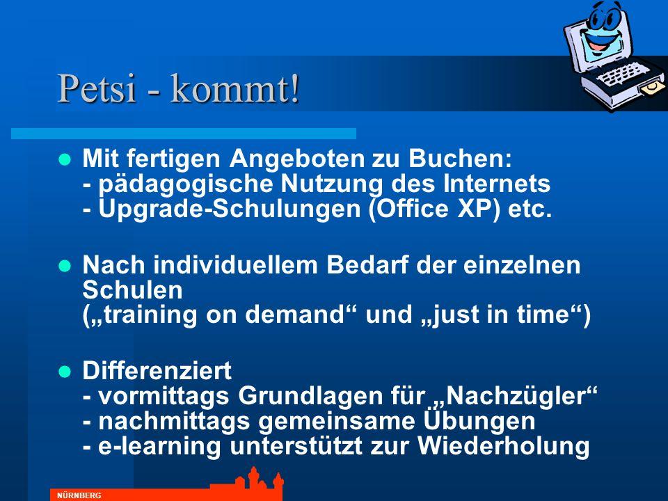 Petsi - kommt! Mit fertigen Angeboten zu Buchen: - pädagogische Nutzung des Internets - Upgrade-Schulungen (Office XP) etc.