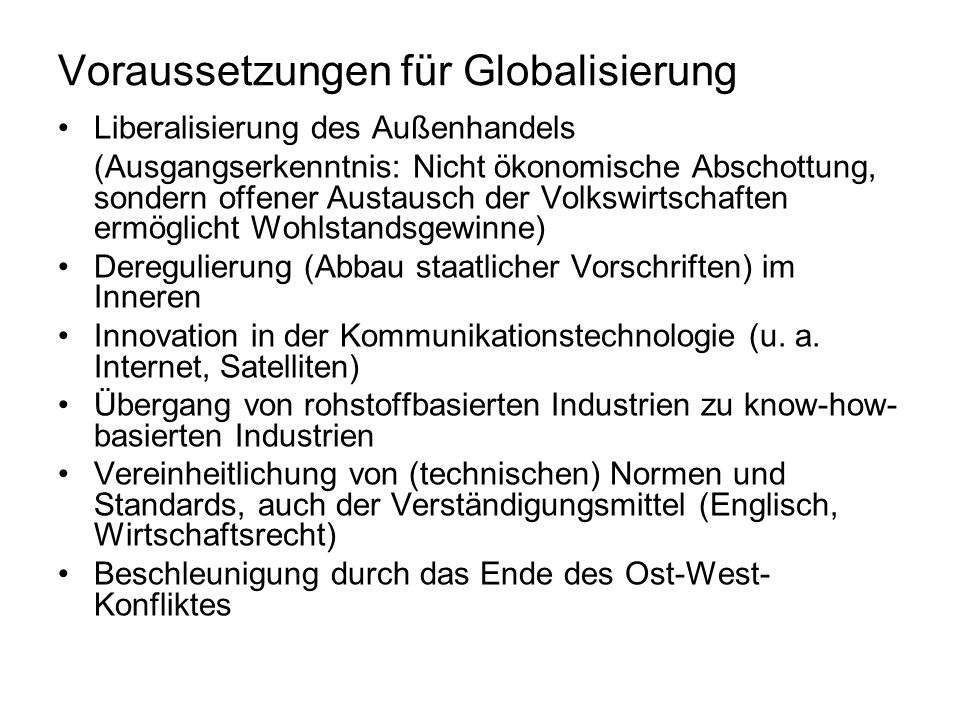 Voraussetzungen für Globalisierung