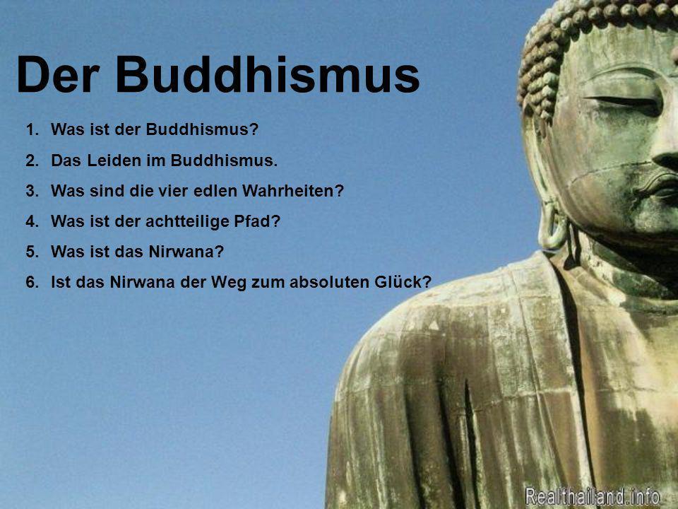 Der Buddhismus Was ist der Buddhismus Das Leiden im Buddhismus.