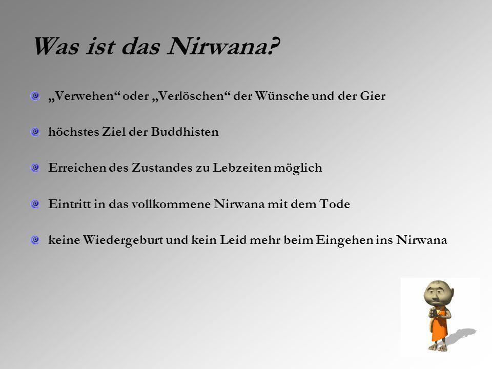 """Was ist das Nirwana """"Verwehen oder """"Verlöschen der Wünsche und der Gier. höchstes Ziel der Buddhisten."""