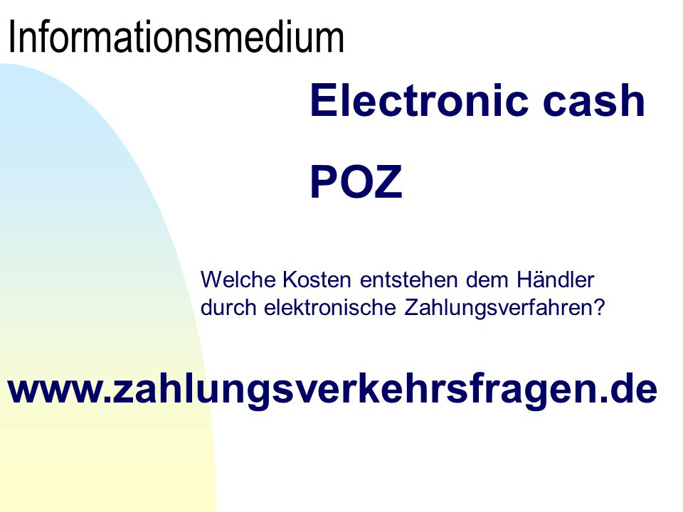 Informationsmedium Electronic cash POZ www.zahlungsverkehrsfragen.de