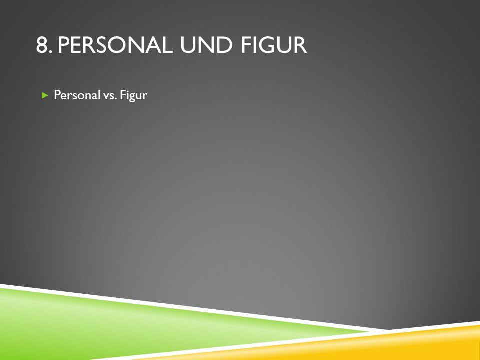8. Personal und Figur Personal vs. Figur