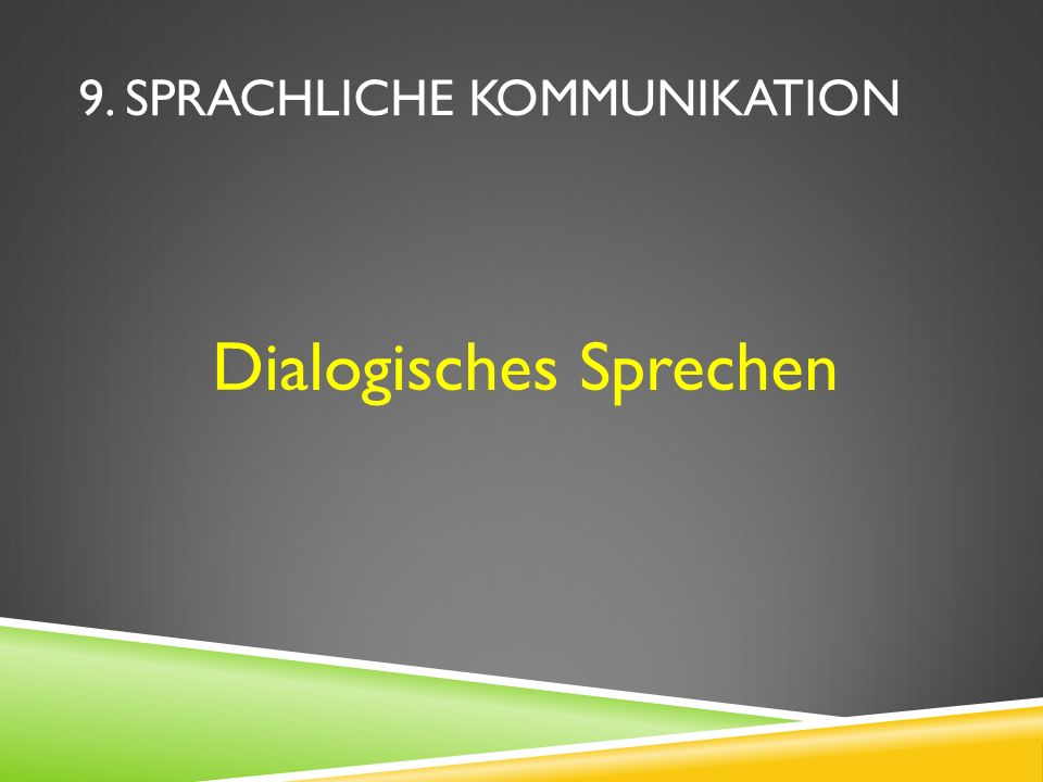 9. Sprachliche Kommunikation