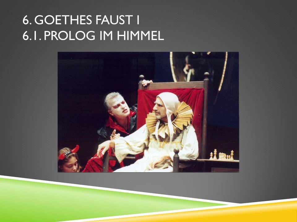 6. Goethes Faust I 6.1. Prolog im Himmel