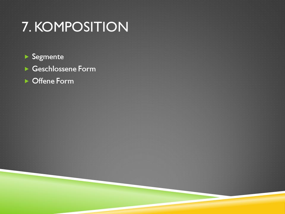 7. Komposition Segmente Geschlossene Form Offene Form