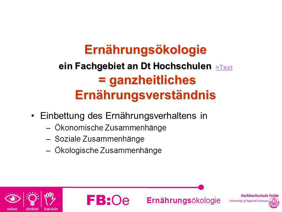 Ernährungsökologie ein Fachgebiet an Dt Hochschulen >Text = ganzheitliches Ernährungsverständnis