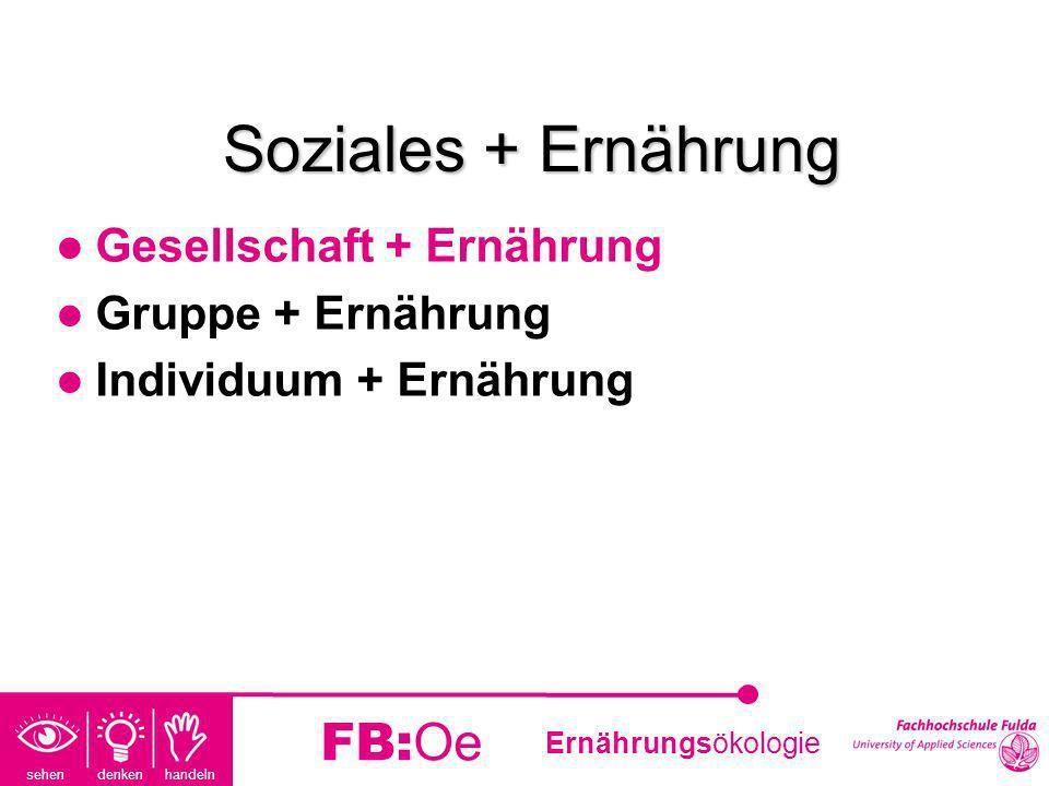 Soziales + Ernährung FB:Oe Gesellschaft + Ernährung Gruppe + Ernährung