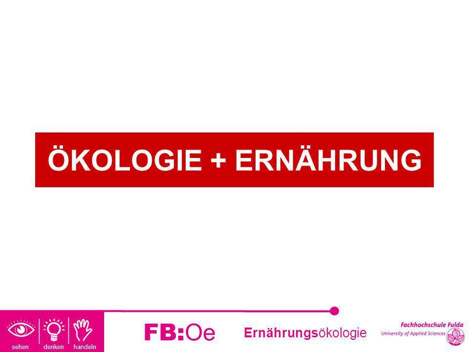 ÖKOLOGIE + ERNÄHRUNG FB:Oe
