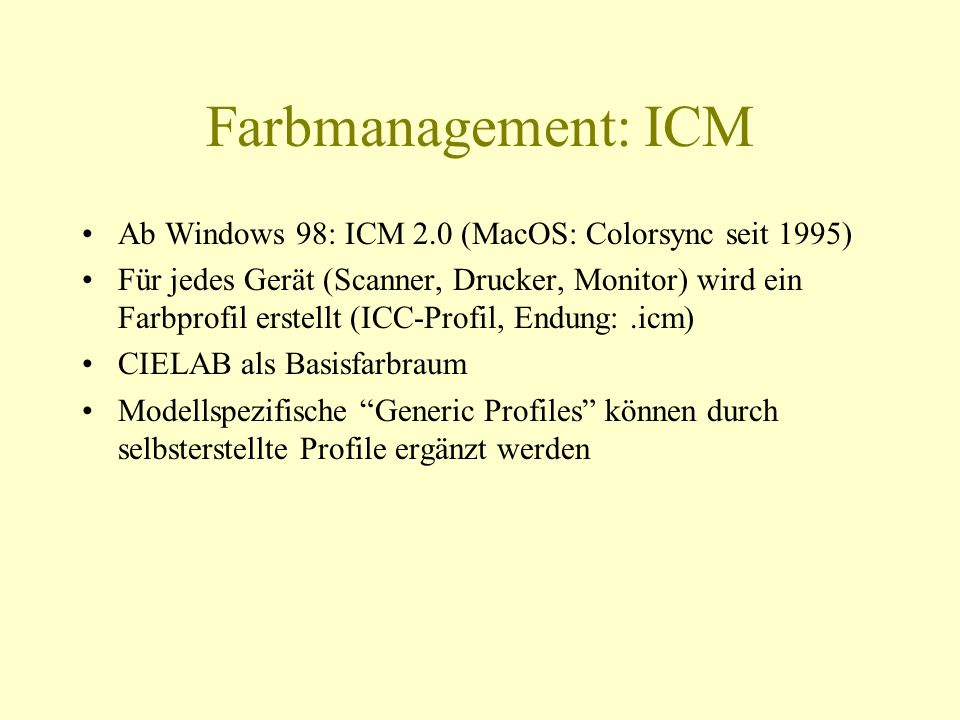 Farbmanagement: ICM Ab Windows 98: ICM 2.0 (MacOS: Colorsync seit 1995)