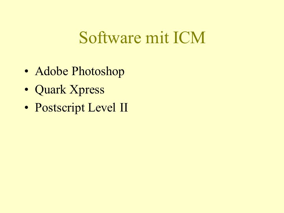 Software mit ICM Adobe Photoshop Quark Xpress Postscript Level II
