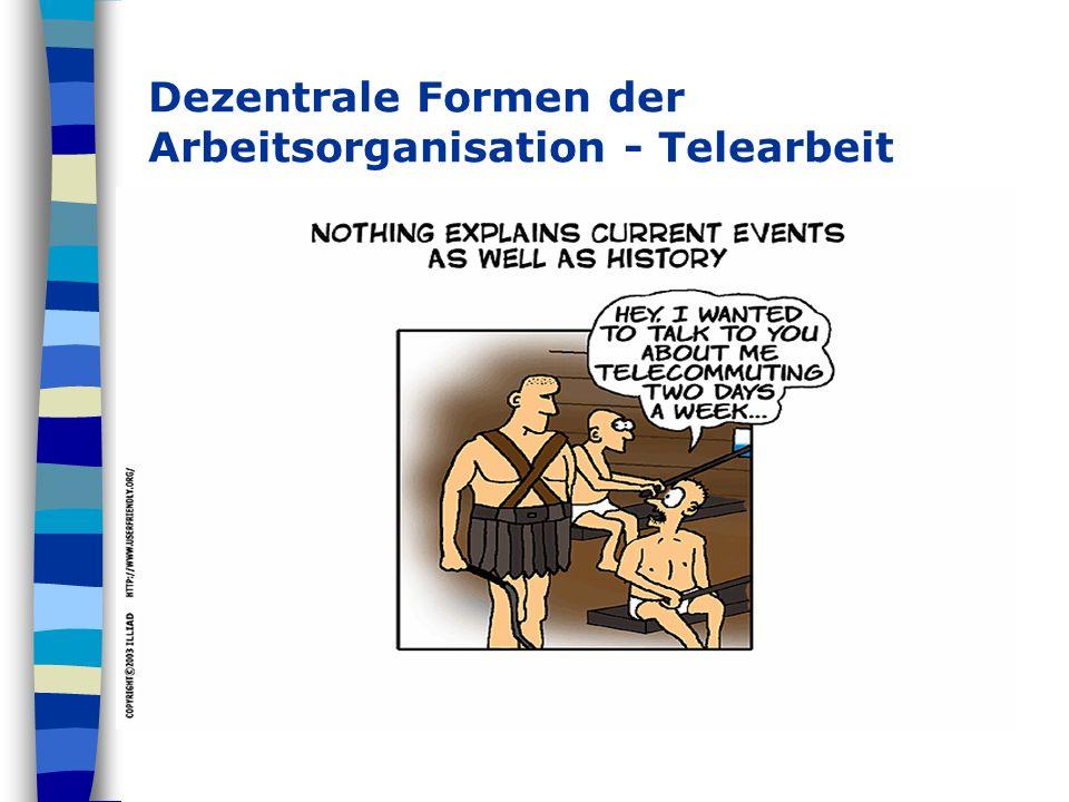 Dezentrale Formen der Arbeitsorganisation - Telearbeit