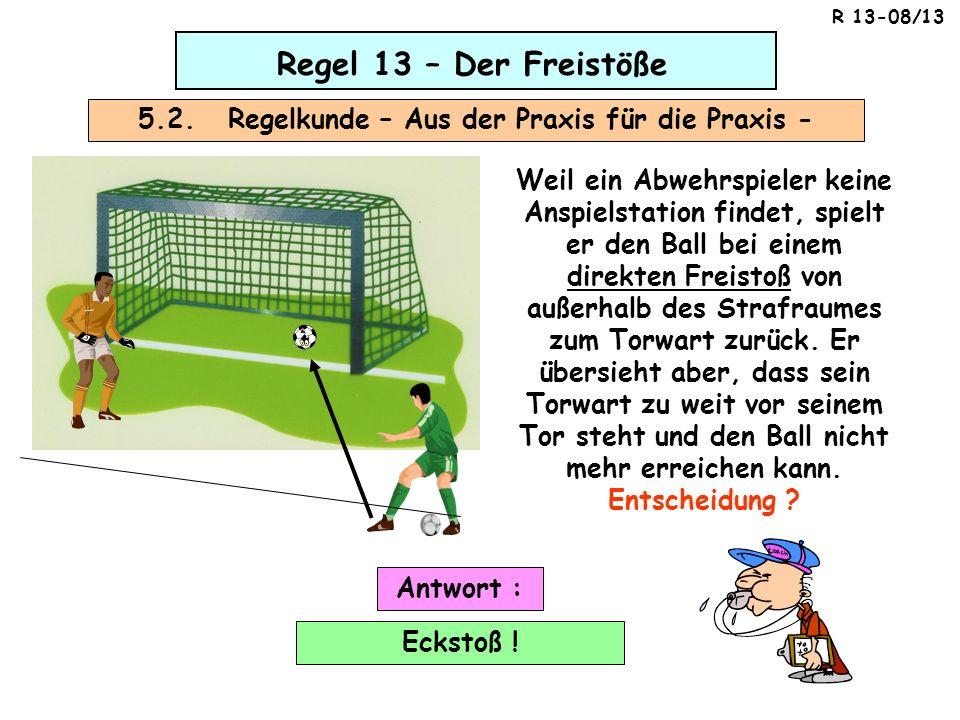5.2. Regelkunde – Aus der Praxis für die Praxis -
