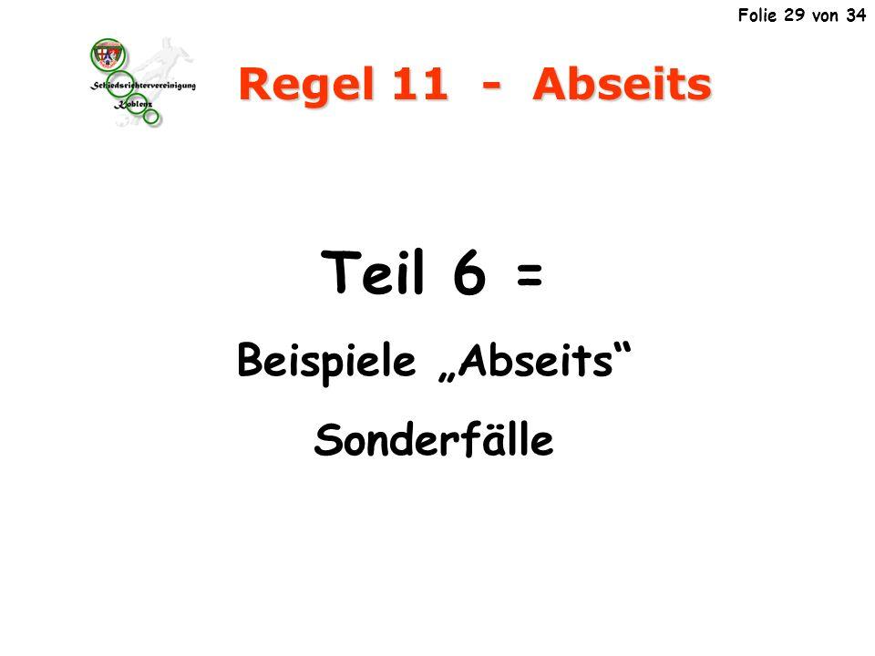 """Teil 6 = Regel 11 - Abseits Beispiele """"Abseits Sonderfälle"""