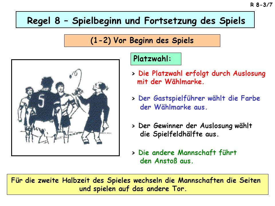 Regel 8 – Spielbeginn und Fortsetzung des Spiels