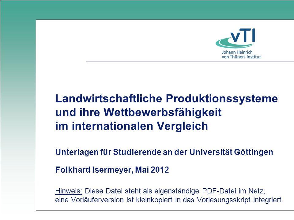 Landwirtschaftliche Produktionssysteme und ihre Wettbewerbsfähigkeit im internationalen Vergleich Unterlagen für Studierende an der Universität Göttingen