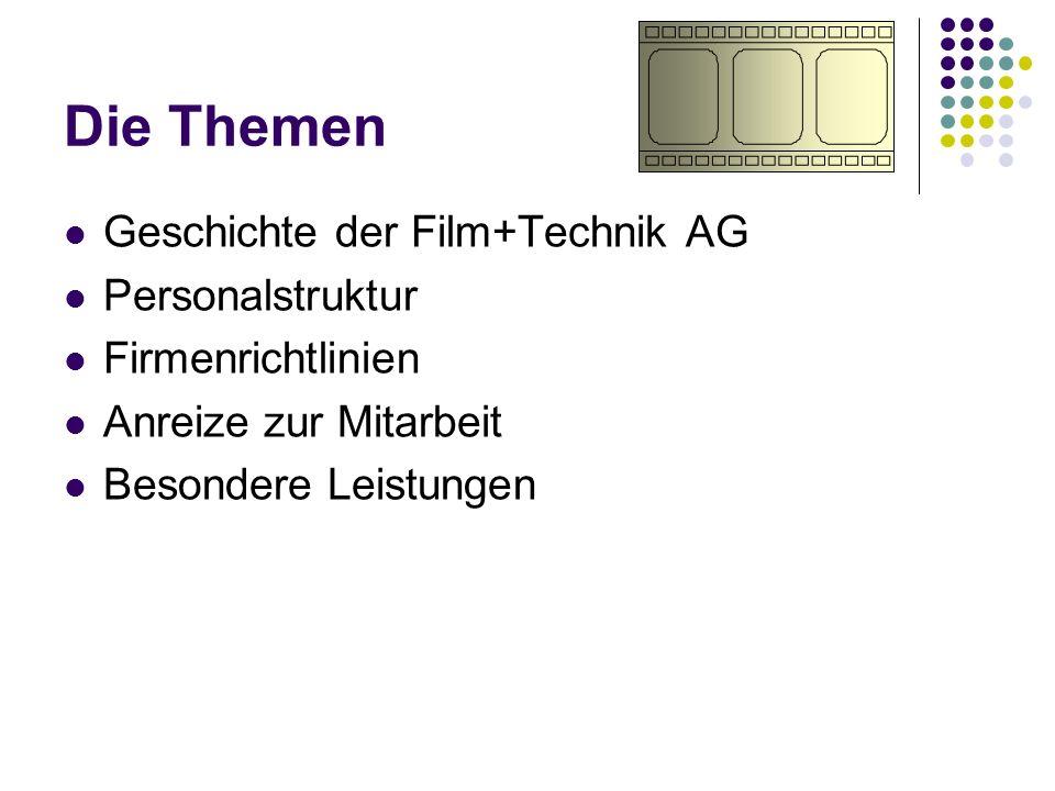 Die Themen Geschichte der Film+Technik AG Personalstruktur