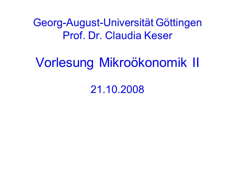 Georg-August-Universität Göttingen Prof. Dr