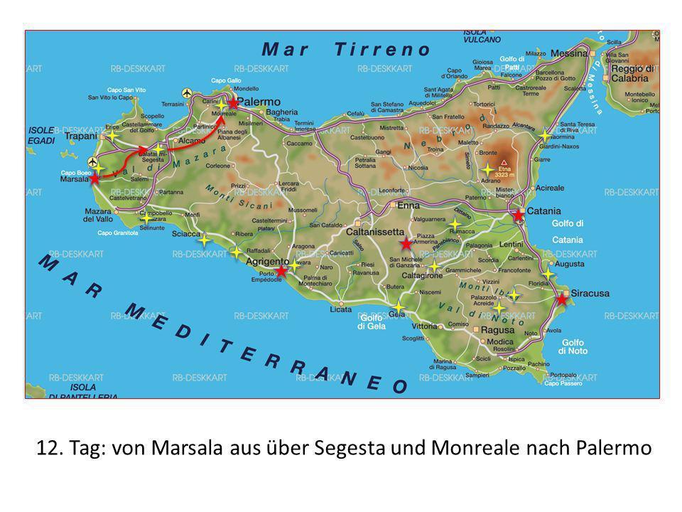 12. Tag: von Marsala aus über Segesta und Monreale nach Palermo