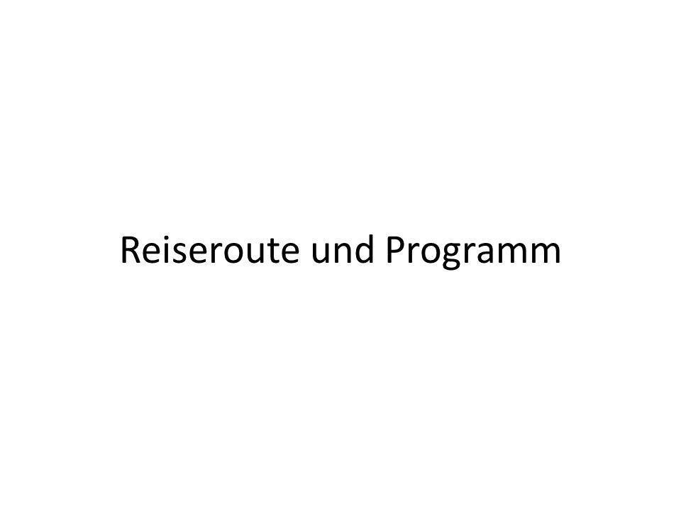 Reiseroute und Programm
