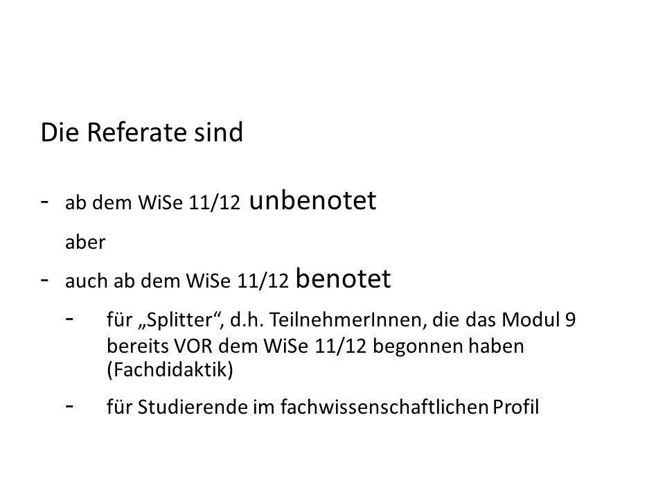 - ab dem WiSe 11/12 unbenotet aber - auch ab dem WiSe 11/12 benotet