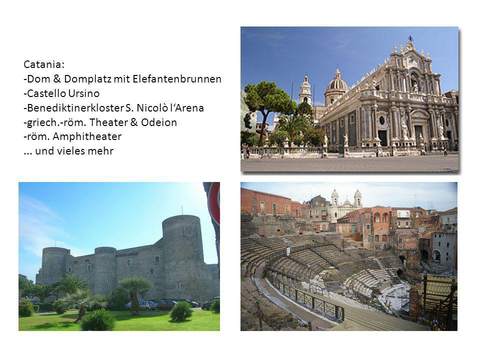 Catania: Dom & Domplatz mit Elefantenbrunnen. Castello Ursino. Benediktinerkloster S. Nicolò l'Arena.