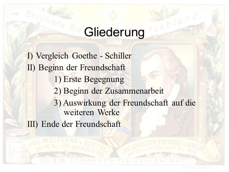 Gliederung Vergleich Goethe - Schiller II) Beginn der Freundschaft