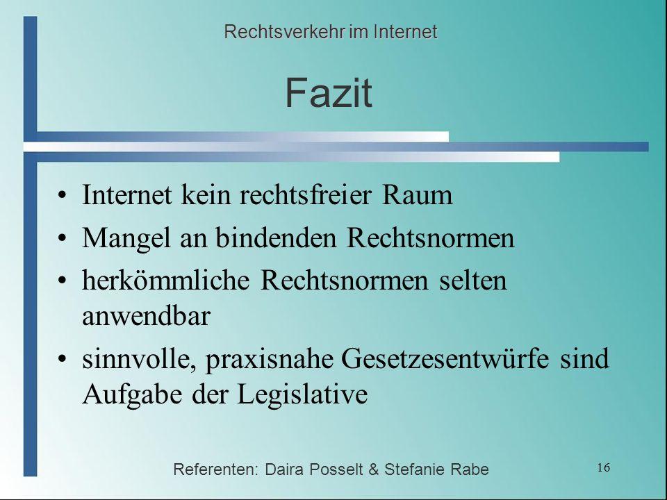 Fazit Internet kein rechtsfreier Raum Mangel an bindenden Rechtsnormen