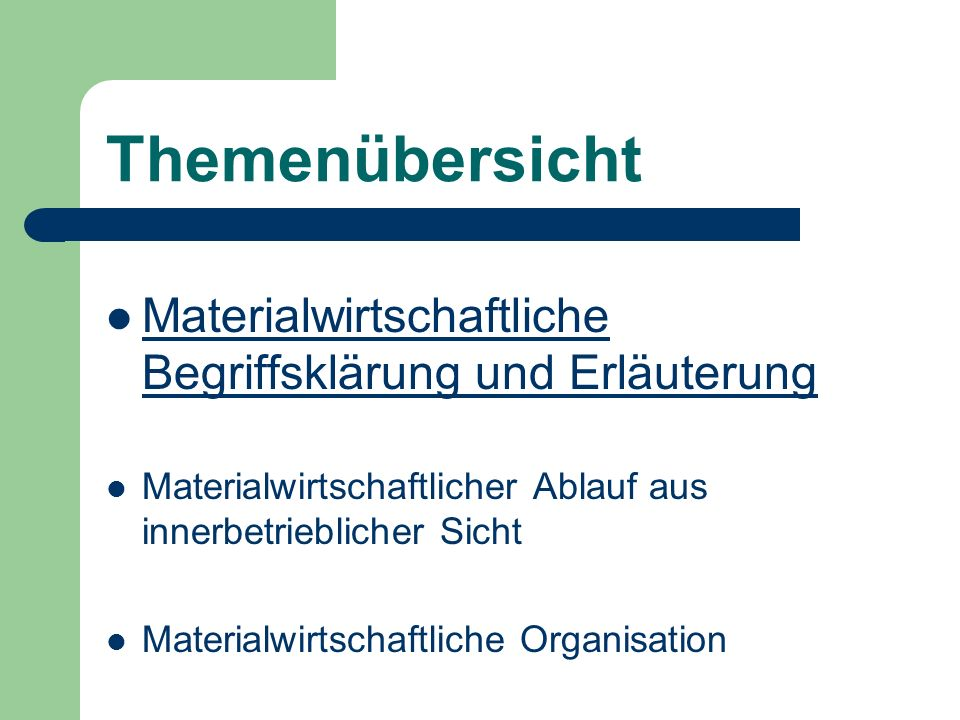 ThemenübersichtMaterialwirtschaftliche Begriffsklärung und Erläuterung. Materialwirtschaftlicher Ablauf aus innerbetrieblicher Sicht.