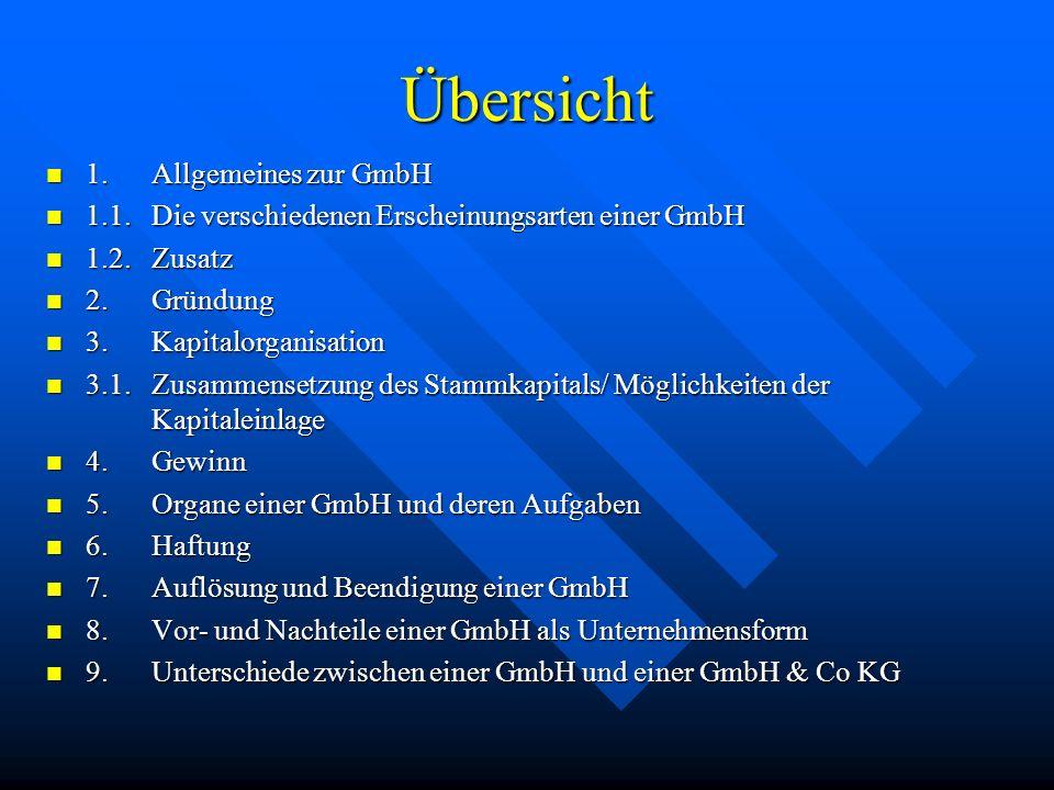 Übersicht 1. Allgemeines zur GmbH
