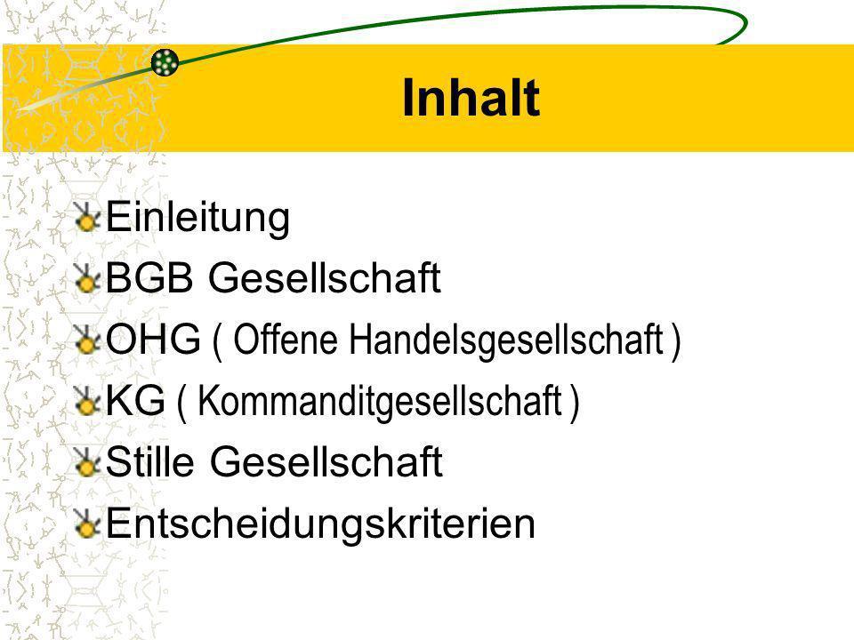 Inhalt Einleitung BGB Gesellschaft OHG ( Offene Handelsgesellschaft )