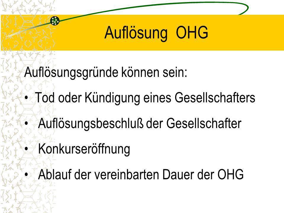 Auflösung OHG Auflösungsgründe können sein: