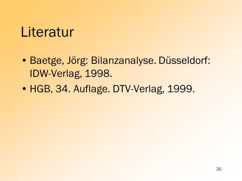 Literatur Baetge, Jörg: Bilanzanalyse. Düsseldorf: IDW-Verlag, 1998.