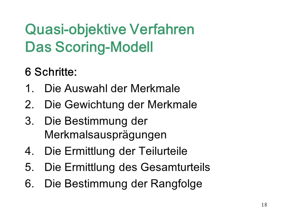 Quasi-objektive Verfahren Das Scoring-Modell