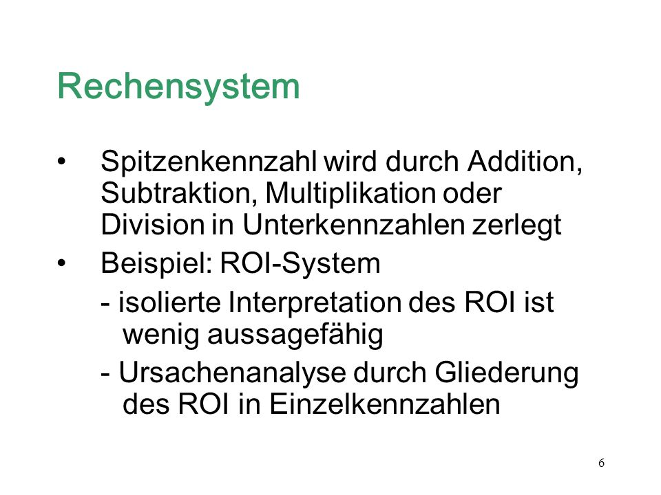 RechensystemSpitzenkennzahl wird durch Addition, Subtraktion, Multiplikation oder Division in Unterkennzahlen zerlegt.